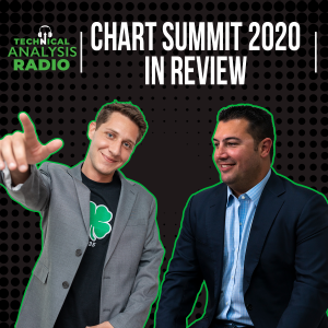 Chart Summit 2020 Review With JC & Strazza